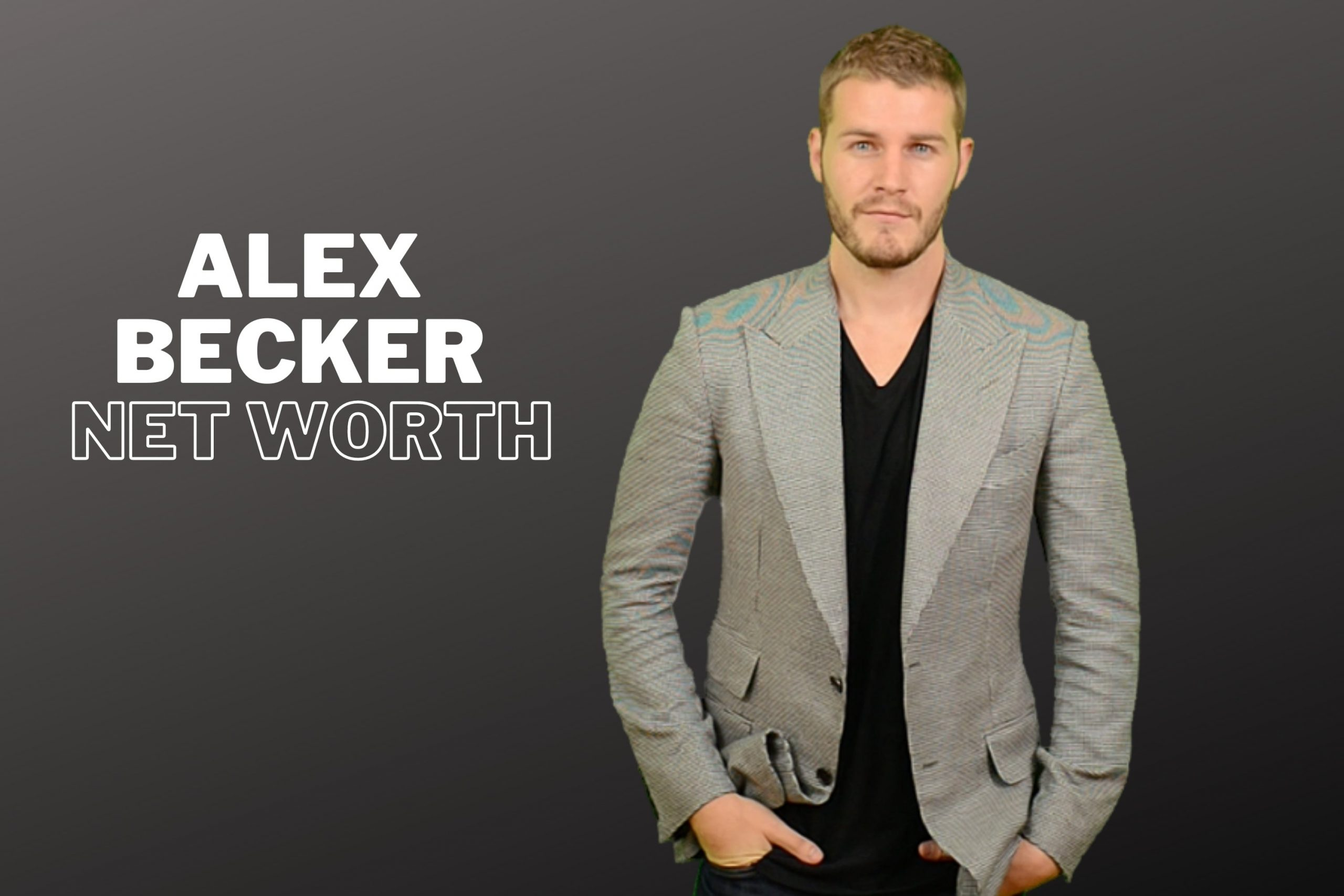 Alex Becker Net Worth 2021, Early Life, Career, Relationship, and Awards